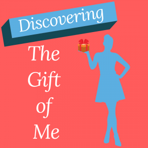 Discovering The Gift of Me